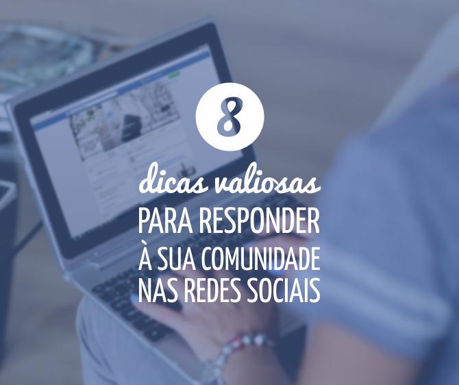 6 dicas valiosas para responder à sua comunidade nas Redes Sociais.